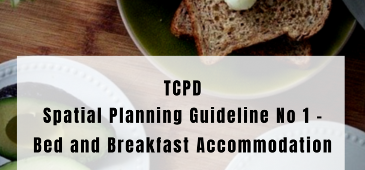 Let's do breakfast; This is all you need to know about TCPD's Spatial Planning Guideline No.1 – Bed and Breakfast Accommodation